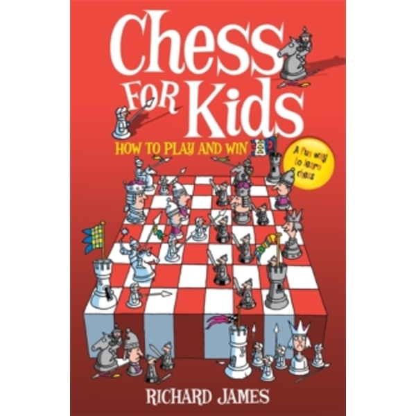Chess for Kids : How to Play and Win