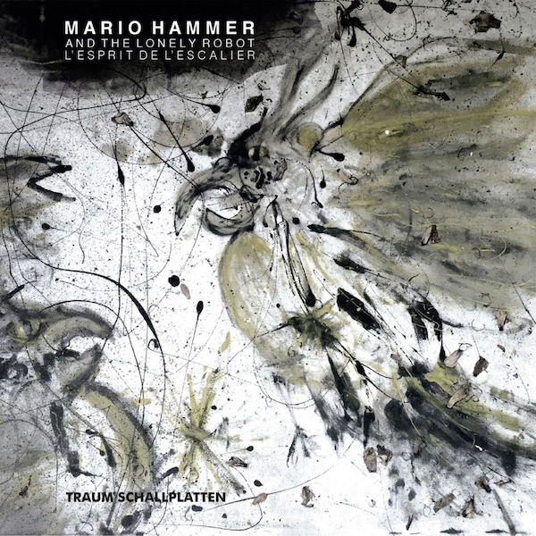 Mario Hammer and The Lonely Robot - L'Esprit De L'Escalier Remixes (12 Inch) Vinyl