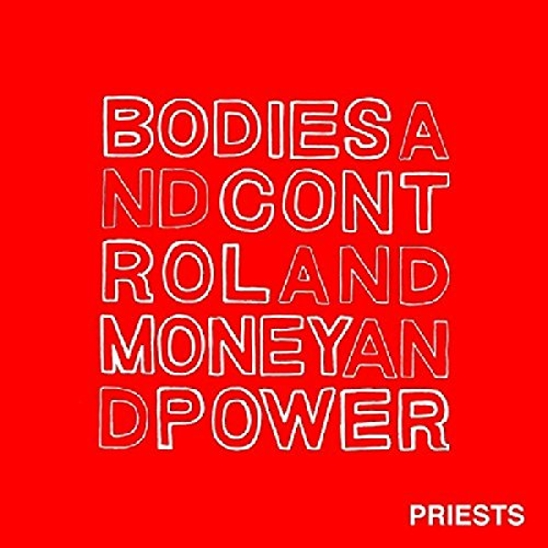 Priests - Bodies and Control and Money and Power Vinyl