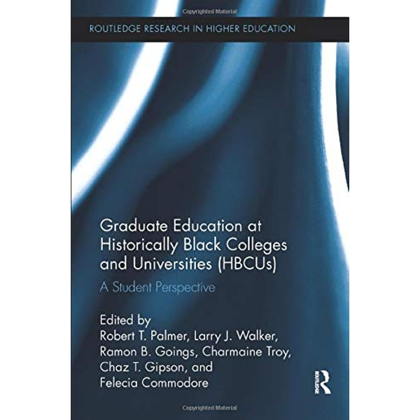 Graduate Education at Historically Black Colleges and Universities (HBCUs) A Student Perspective Paperback / softback 2018