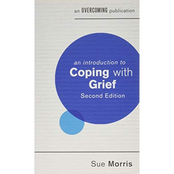 An Introduction to Coping with Grief, 2nd Edition by Sue Morris (Paperback, 2017)