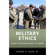Military Ethics : What Everyone Needs to Know (R)