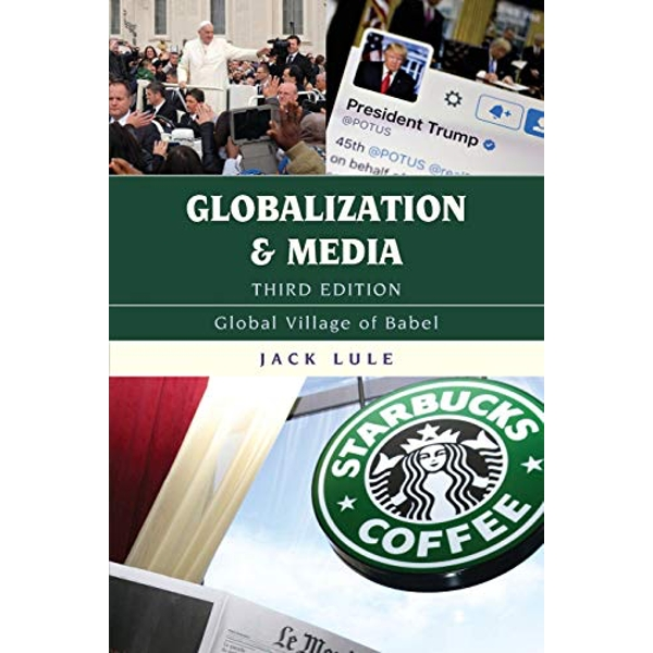 Globalization and Media: Global Village of Babel by Jack Lule (Paperback)