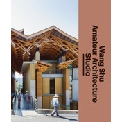 The Architect's Studio: Wang Shu and Amateur Architecture Studio by Lars Muller Publishers (Hardback, 2017)
