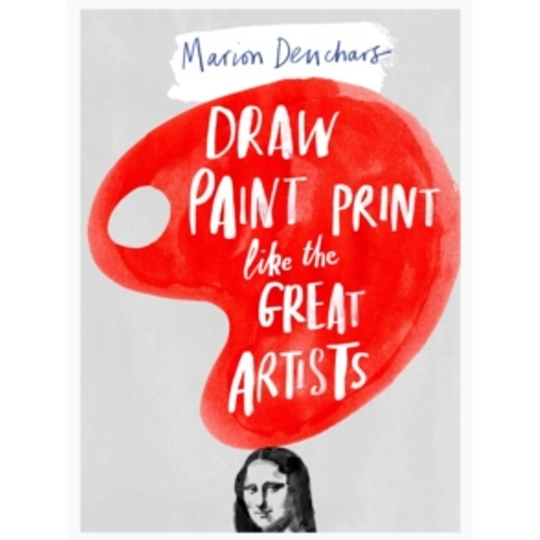 Let's Draw, Paint, Print Like the Great Artists by Marion Deuchars (Paperback, 2014)