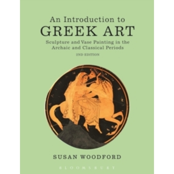 An Introduction to Greek Art : Sculpture and Vase Painting in the Archaic and Classical Periods