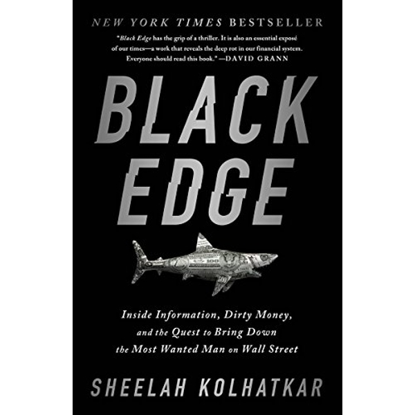 Black Edge Inside Information, Dirty Money, and the Quest to Bring Down the Most Wanted Man on Wall Street Paperback / softback 2018