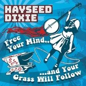 Hayseed Dixie - Free Your Mind & Your Grass Will Follow Vinyl