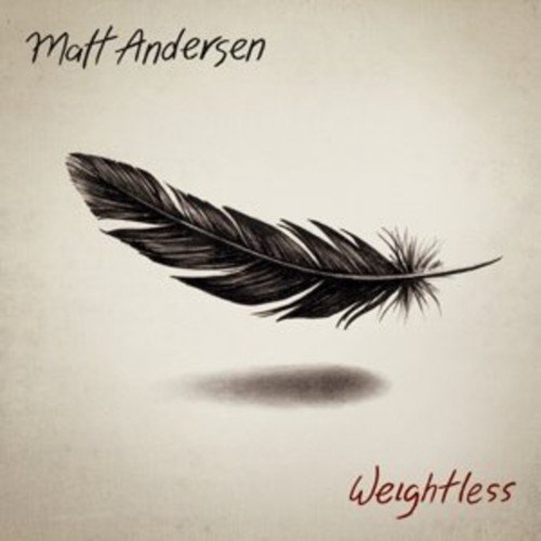 "Matt Andersen - Weightless 12"" Vinyl"