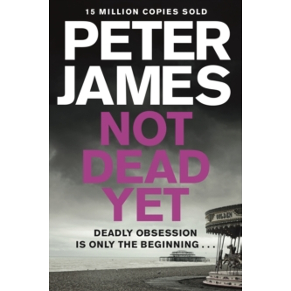 Not Dead Yet by Peter James (Paperback, 2014)
