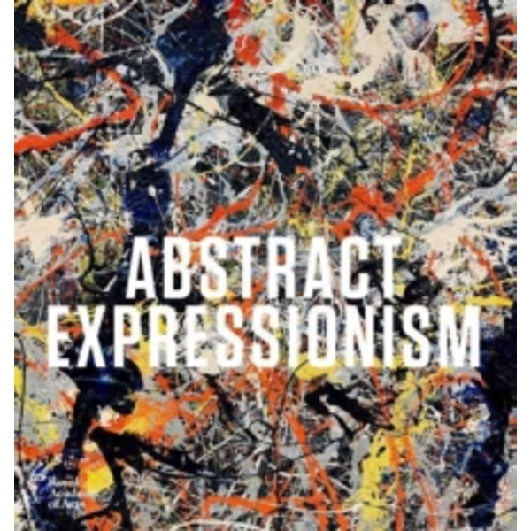 Abstract Expressionism (Royal Academy of Arts) Hardcover – Illustrated