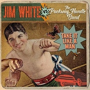 Jim White Vs The Packway Handle Band - Take It Like A Man Vinyl
