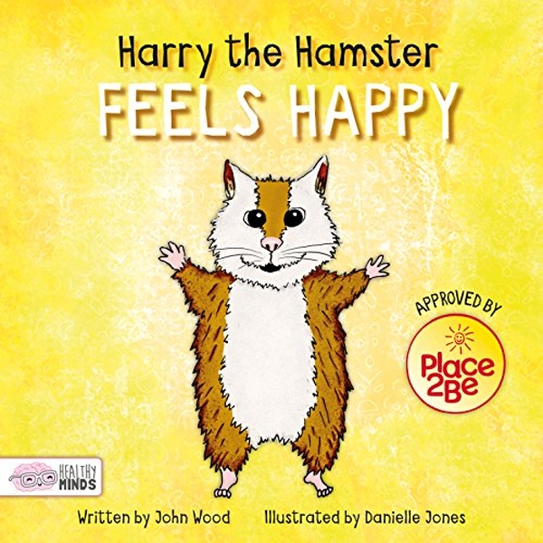 Harry the Hamster Feels Happy  Hardback 2018