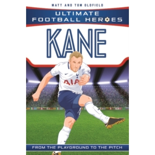 Kane (Ultimate Football Heroes) - Collect Them All! by Matt Oldfield (2017, Paperback)