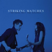 Striking Matches - Nothing But The Silence CD