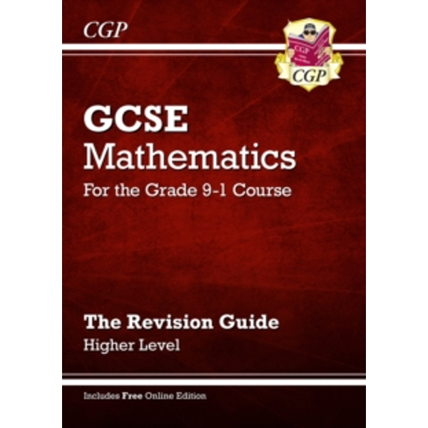 GCSE Maths Revision Guide: Higher - for the Grade 9-1 Course (with Online Edition)