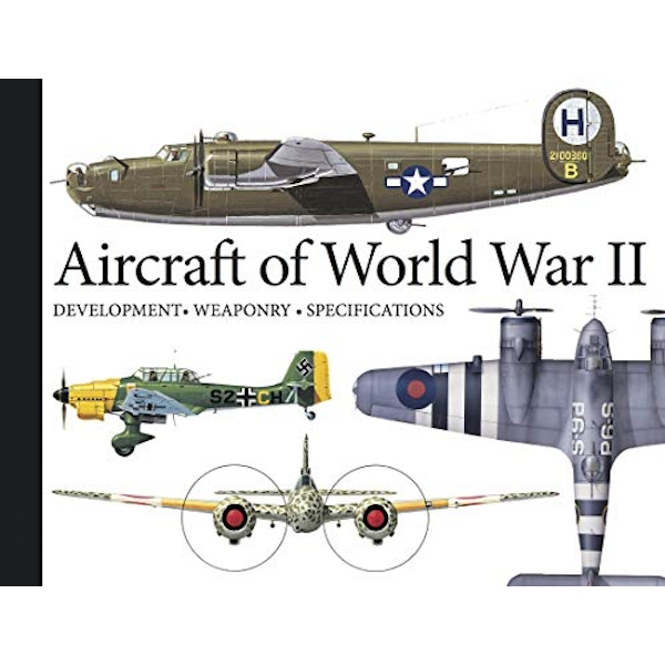 Aircraft of World War II: Development, Weaponry, Specifications by Robert Jackson (Paperback, 2017)