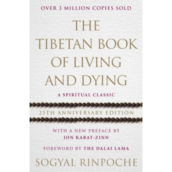 The Tibetan Book Of Living And Dying : 25th Anniversary Edition