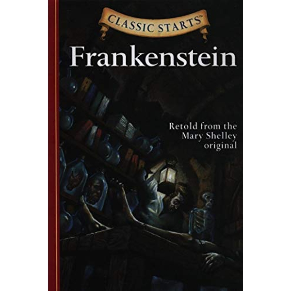 Classic Starts� : Frankenstein: Retold from the Mary Shelley Original by Deanna McFadden, Arthur Pober, Mary Wollstonecraft Shelley, Jamel Akib (Hardback, 2006)