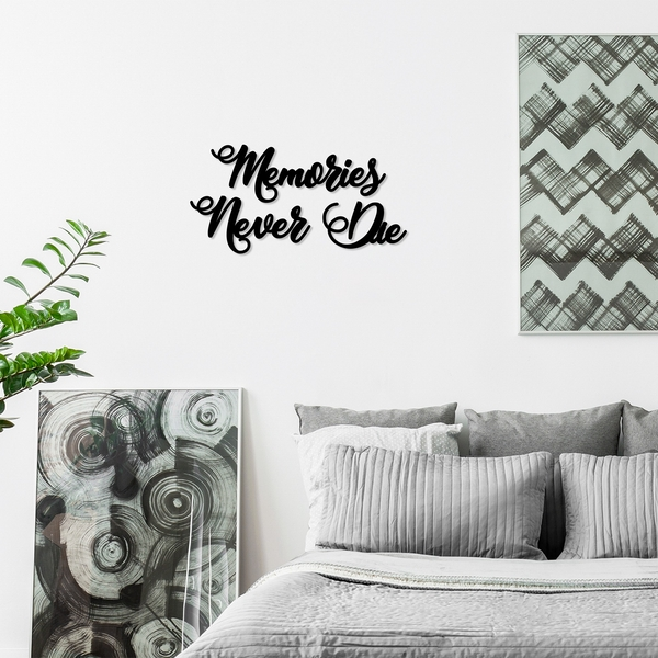 Memories Never Die Black Decorative Wooden Wall Accessory