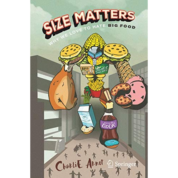 Size Matters: Why We Love to Hate Big Food  Paperback / softback 2018