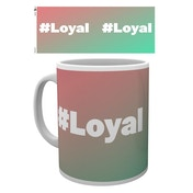 Say What #Loyal Mug