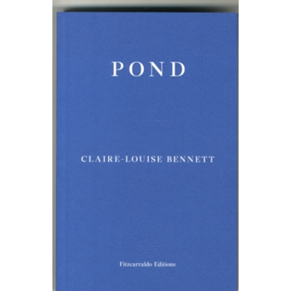 Pond by Claire-Louise Bennett (Paperback, 2015)