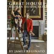 Great Houses, Modern Aristocrats by James Reginato (Hardback, 2016)