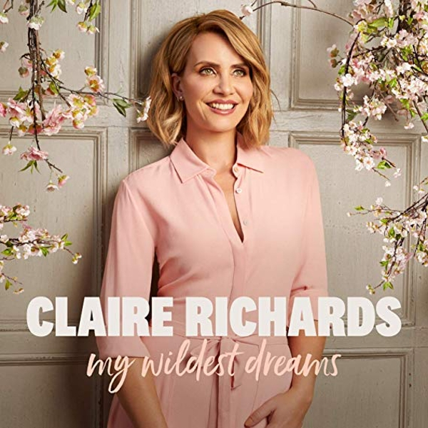 Claire Richards - My Wildest Dreams Deluxe Edition CD
