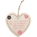 You Will Always Be My Friend Hanging Heart Sign