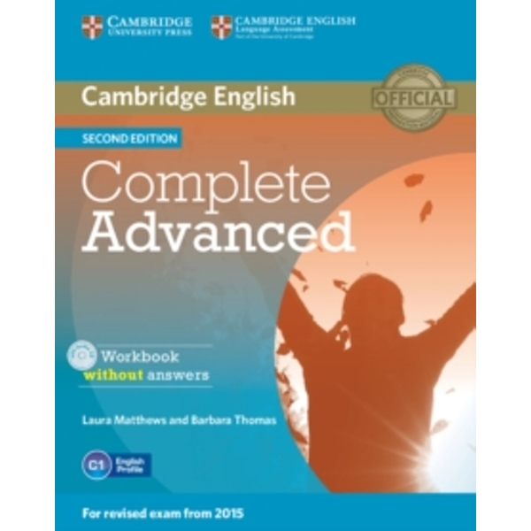 Complete Advanced Workbook without Answers with Audio CD by Laura Matthews, Barbara Thomas (Mixed media product, 2014)