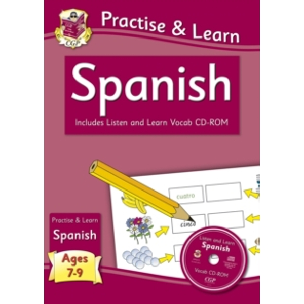 New Curriculum Practise & Learn: Spanish for Ages 7-9 - With Vocab CD-ROM by CGP Books (Paperback, 2013)
