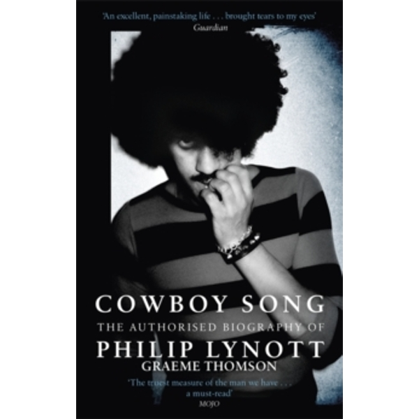 Cowboy Song : The Authorised Biography of Philip Lynott