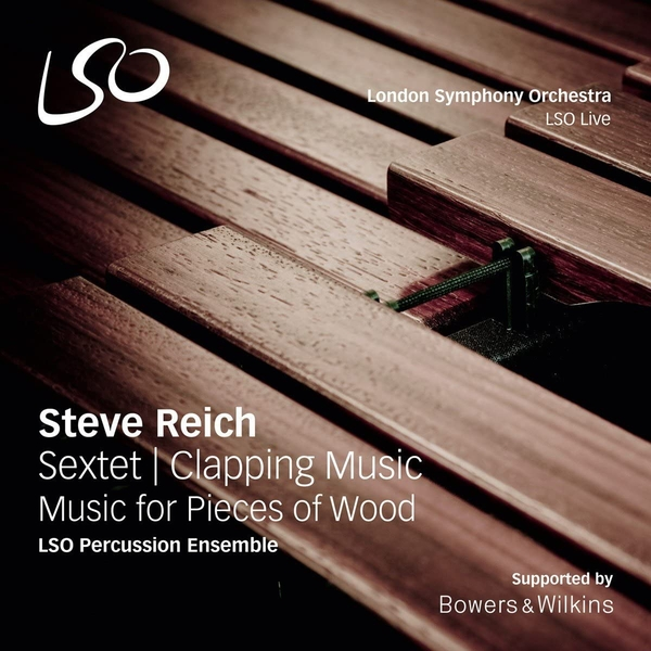 Lso Percussion Ensemble - Reich Clapping Music/Music for Pieces of Wood/Sextet