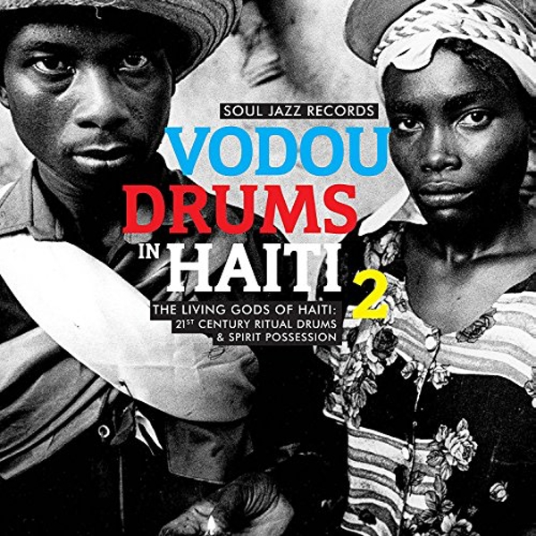 Soul Jazz Records Presents - Vodou Drums in Haiti 2: The Living Gods of Haiti - 21st Century Ritual Drums and Spirit Possession Vinyl