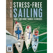 Stress-free Sailing: Single and Short-handed Techniques by Duncan Wells (Paperback, 2015)