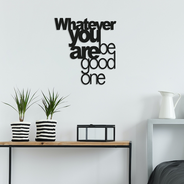 Whatever You Be Good One Black Decorative Metal Wall Accessory