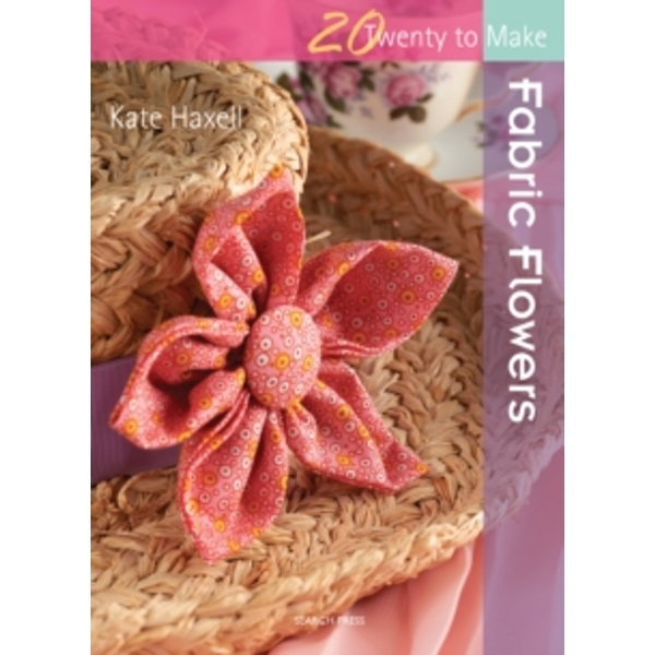 Twenty to Make: Fabric Flowers by Kate Haxell (Paperback, 2011)