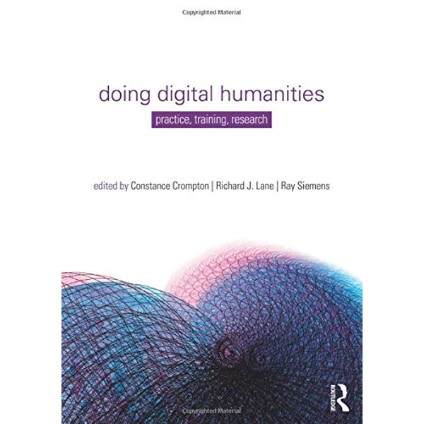 Doing Digital Humanities: Practice, Training, Research by Taylor & Francis Ltd (Paperback, 2016)