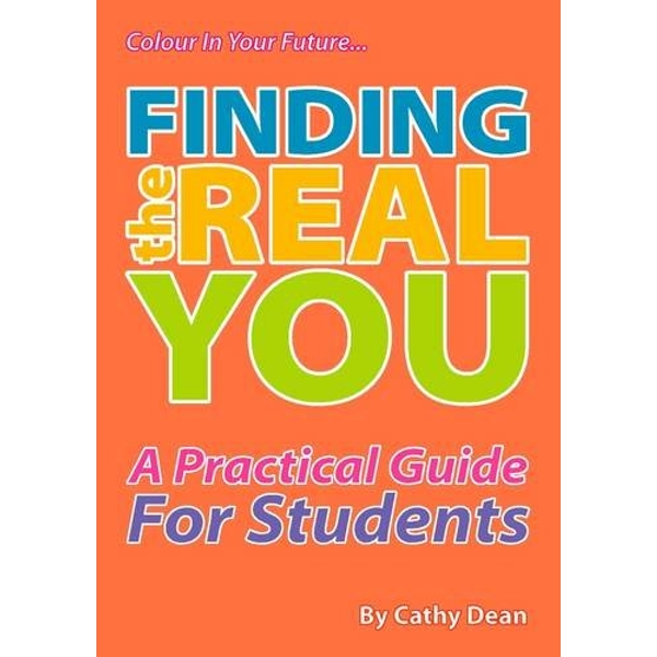 Finding the Real You: A Practical Guide for Students by Cathy Dean (Paperback, 2010)