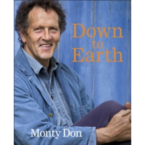 Down to Earth : Gardening Wisdom