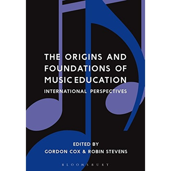 The Origins and Foundations of Music Education: International Perspectives by Bloomsbury Publishing PLC (Paperback, 2016)