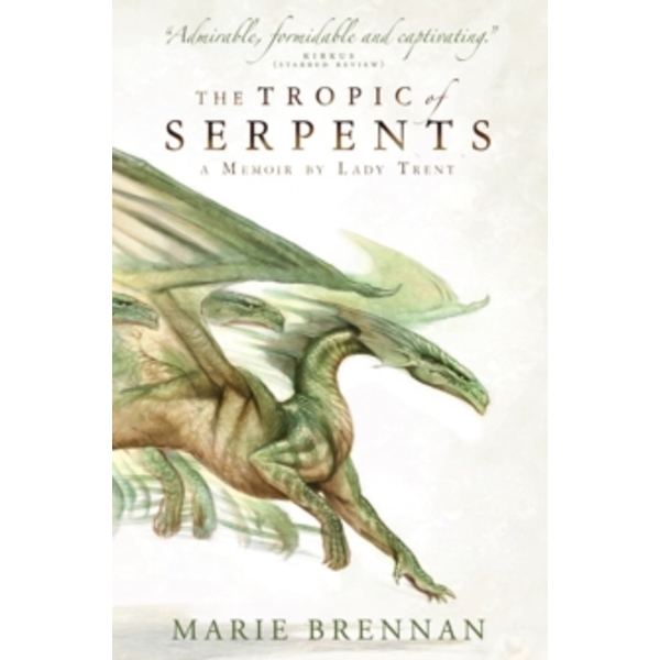 The Tropic of Serpents: A Memoir by Lady Trent by Marie Brennan (Paperback, 2014)