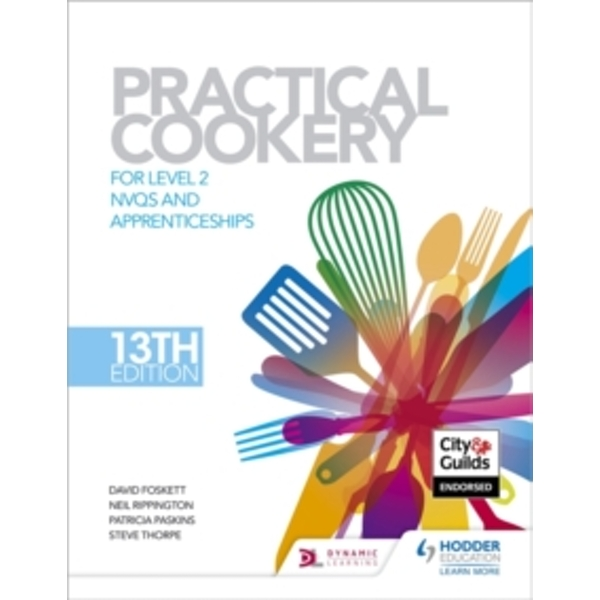 Practical Cookery, 13th Edition for Level 2 NVQS and Apprenticeships: Level 2 by David Foskett, Steve Thorpe, Neil Rippington, Patricia Paskins (Hardback, 2015)