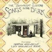 The Wainwright Sisters - Songs in the Dark Vinyl
