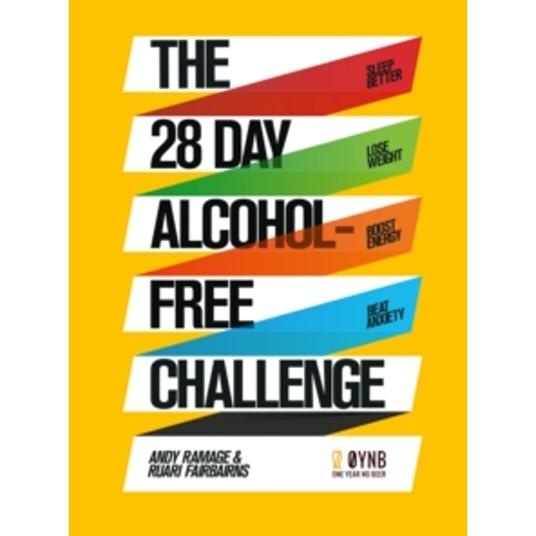 The 28 Day Alcohol-Free Challenge : Sleep Better, Lose Weight, Boost Energy, Beat Anxiety