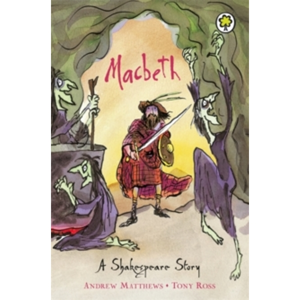 Macbeth: Shakespeare Stories for Children by Andrew Matthews, William Shakespeare (Paperback, 2003)