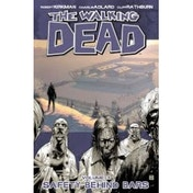 The Walking Dead Volume 3: Safety Behind Bars by Robert Kirkman (Paperback, 2007)