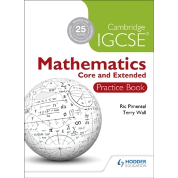 Cambridge IGCSE Mathematics Core and Extended Practice Book by Ric Pimentel, Terry Wall (Paperback, 2013)
