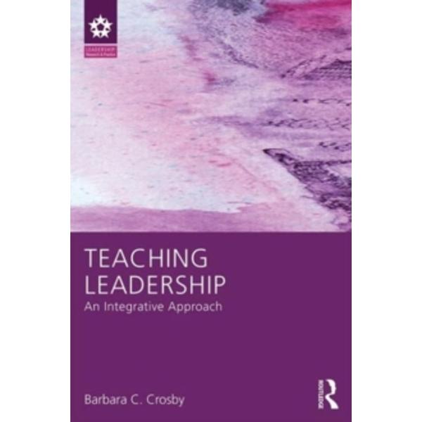 Teaching Leadership : An Integrative Approach
